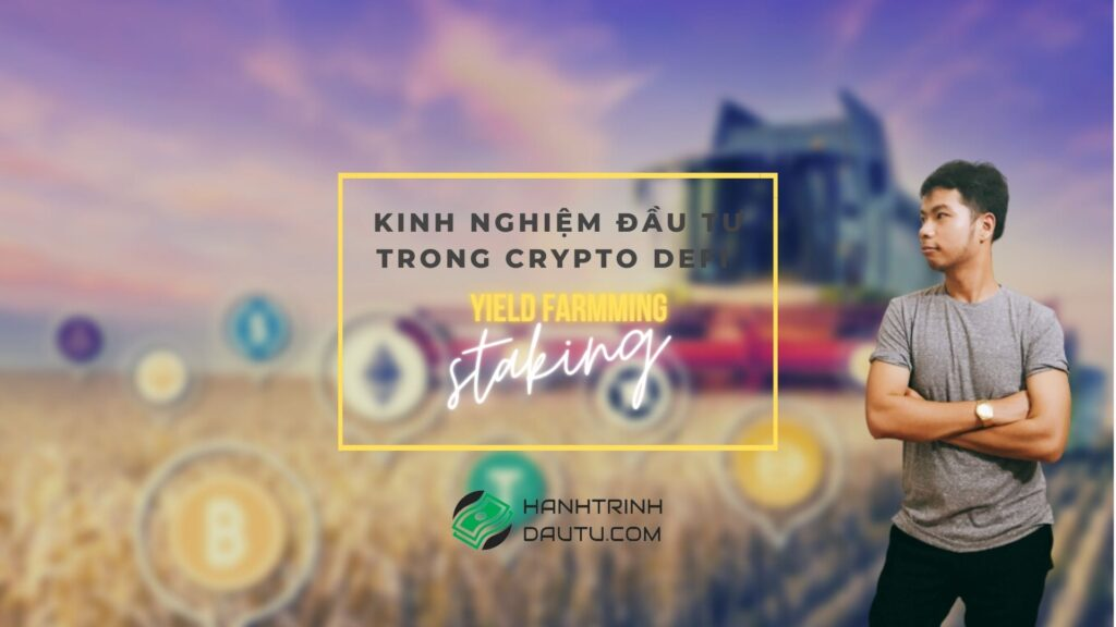 Kinh Nghiệm Đầu Tư Yield Farming/ Staking trong Crypto